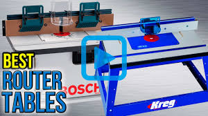 Bench Dog Router Table Review Top 8 Router Tables Of 2017 Video Review