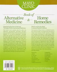 mayo clinic help desk mayo clinic book of alternative medicine home remedies two