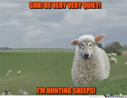 Be Quiet Meme - shh be very very quiet i m hunting sheeps by ifreet meme center