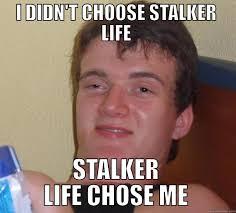 Funny Stalker Memes - 10 guy memes quickmeme