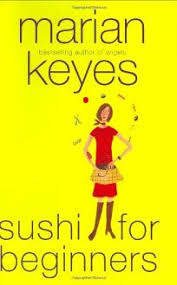 sushi for beginners book fiction book review sushi for beginners by marian keyes author