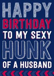 happy birthday husband cards happy birthday to my hunk of a husband birthday card