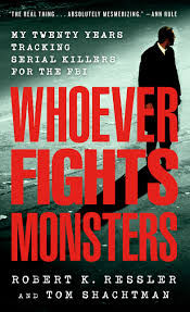 whoever fights monsters my twenty years tracking serial killers