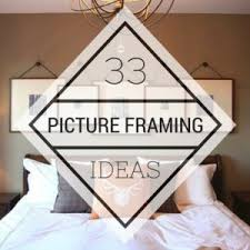 framing ideas 33 stunning picture framing ideas your home is crying out for