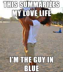 My Meme - this summarizes my love life weknowmemes