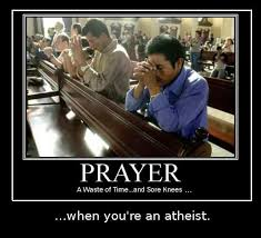 Prayer Meme - the nazaroo zone atheist prayer dem posters cont