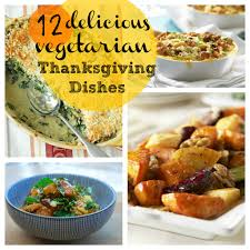 12 vegetarian thanksgiving recipes thanksgiving sides