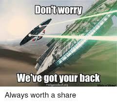 I Ve Got Your Back Meme - dont worry we ve got your back hollywoodscifiorg make a meme