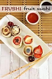 best 25 fruit sushi ideas on pinterest dessert sushi sushi