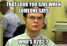 R2d2 Memes - is r2d2