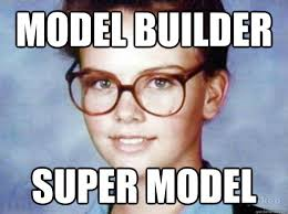 Builder Memes - model builder super model good luck charlize quickmeme
