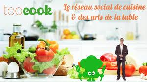 reseau social cuisine toocook com le réseau social dela cuisine et des arts de la table