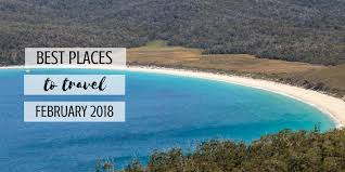where to travel in february images The best places to travel in february 2018 two tall travellers png