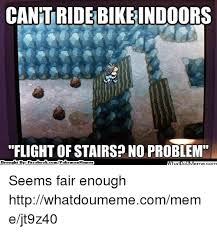 Ebook Meme - cantridebikeindoors flight of stairs no problem brought by fac