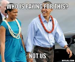On Vacation Meme - obama vacation meme generator who is paying for this not us bd7777