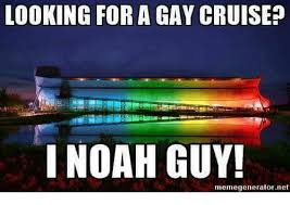 Gay Meme Generator - looking for a gay cruise i noah guy memegeneratornet meme on me me