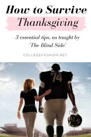 The Blind Side Movie Thanksgiving Break Survival Tips College Fashion