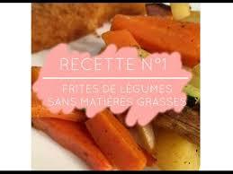 cuisiner les l馮umes sans mati鑽e grasse frites aux légumes sans matière grasse frites grasse gumes