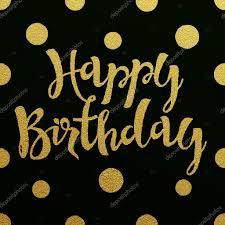 imagenes de cumpleaños sin letras letras brillantes de feliz cumpleaños oro sobre fondo negro