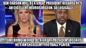 Ben Carson Meme - ben carson will be a great president because he s an excellent