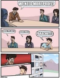 Profit Meme - boardroom meeting suggestion meme imgflip