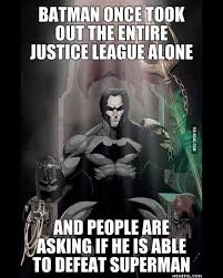 Always Be Batman Meme - why does batman in most versions always beat superman quora