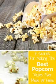 at home movie theater 5 secrets you need to know about making the best popcorn ever