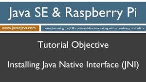jni tutorial linux java and raspberry pi programming installing java native interface