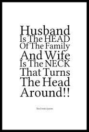 Wedding Slogans Husband Is The Head Of The Family And Wife Is The Neck That Turns