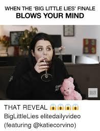 Lies Memes - 25 best memes about big little lies big little lies memes