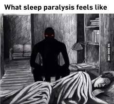 Sleep Paralysis Meme - i m glad i ve never had to experience something like sleep paralysis