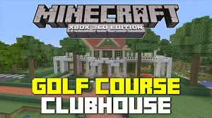minecraft xbox 360 golf course clubhouse tour youtube