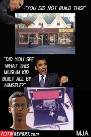 You Didn T Build That Meme - obama you didn t build that look what the muslim kid built