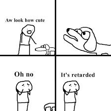 Retard Meme Generator - hq template oh no it s retarded know your meme