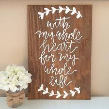 rustic wedding sayings beautiful wedding quotes about with my whole heart for my