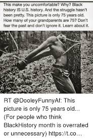 Funny Black History Month Memes - this make you uncomfortable why black history is us history and