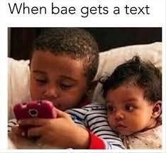 Bae Meme - when bae gets a text memes and comics