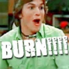 Kelso Burn Meme - best kelso burn that 70 s show answers fanpop