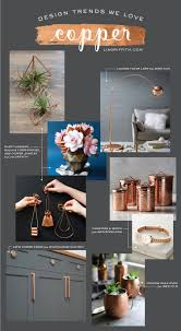 Current Home Design Trends 2016 Design Trends We Love Copper Lia Griffith