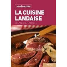 cuisine landaise je découvre la cuisine landaise broché b rabiller achat livre