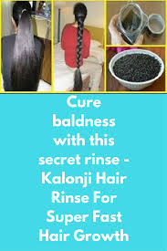 kalonji for hair growth cure baldness with this secret rinse kalonji hair rinse for