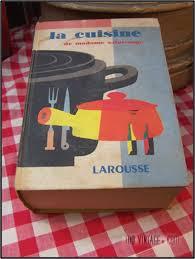 la rousse cuisine ancien livre de cuisine larousse de 1958 la cuisine de madame