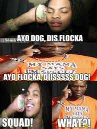 Dmx Meme - waka flocka flame and dmx memes quickmeme