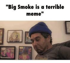 25 best memes about big smoke number 9 big smoke number 9 memes