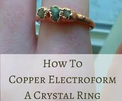 how to copper electroform a ring 9 steps with pictures