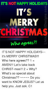 it s not happy holidays it s merry who agrees it s not