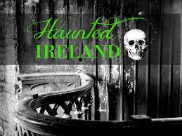 the most haunted castles in ireland