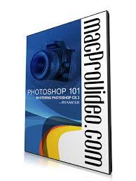 tutorial photoshop cs3 videos photoshop 101 mastering photoshop cs3 video tutorial macprovideo com