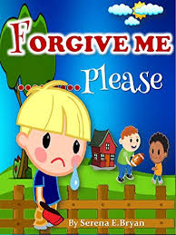 children s book forgive me teach your the importance