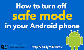 how to take safe mode on android how to get your android phone out of safe mode